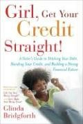 Download Girl, Get Your Credit Straight!: A Sister's Guide to Ditching Your Debt, Mending Your Credit, and Building a Strong Financial Future ebook
