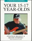 Understanding Your 15-17 Year Olds, Jonathan Bradley and Helene Dubinsky, 1894020138