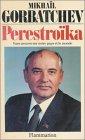 Perestroïka - Vues neuves sur notre pays et le monde par Gorbatchev