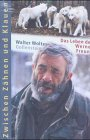 Zwischen Zähnen und Klauen: Das Leben des Werner Freund Gebundenes Buch – Februar 2003 Walter Wolter Gollenstein Verlag 3935731396 Reiseberichte
