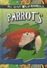 Parrots, Gareth Stevens Editorial Staff, 0836841220