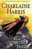 All Together Dead (Sookie Stackhouse Series, Book 7)