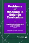 Problems of Meaning in Science Curriculum, Roberts, Douglas A. and Ostman, Leif, 0807737089