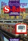 img - for Die Hamburger S- Bahn. Mit Gleichstrom durch die Hansestadt. book / textbook / text book
