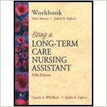 Being a Long-Term Care Nursing Assistant / Workbook (5th, 02) by Will-Black, Connie - Eighmy, Judith B [Paperback (2001)]