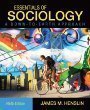 Essentials of Sociology, A Down-to-Earth Approach with Readings and MySocLab and Pearson eText (9th Edition) (Sociology A Down To Earth Approach 9th Edition)