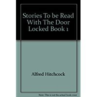 Mass Market Paperback Alfred Hitchcock Presents: Stories to be Read with the Door Locked, Vol. 1 Book