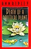 Death of a Political Plant : A Gardening Mystery