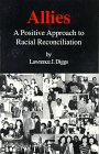 Allies : A Positive Approach to Racial Reconciliation, Diggs, Lawrence J., 0962180343