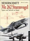 Messerschmitt Me 262 Sturmvogel. Typen und Technik im Detail.