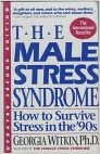 Book The Male Stress Syndrome: How to Become Stress-Wise in the 90's