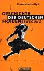 Geschichte der deutschen Frauenbewegung Broschiert – 2001 Florence Hervé Papyrossa Verlagsges. 3894380845 MAK_GD_9783894380847