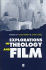 Explorations in Theology and Film : Movies and Meaning, , 0631203559