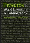 Proverbs in World Literature : A Bibliography, Wolfgang Mieder, George B Bryan, 082043499X