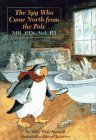 img - for SPY WHO CAME NORTH FROM THE POLE: MR. PIN, VOL. III, THE book / textbook / text book