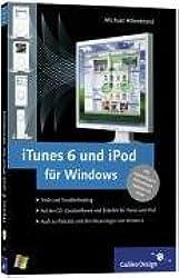 iTunes 6 und iPod für Windows: inkl. CD mit 20 kostenlosen Zusatzprogrammen (Galileo Design)