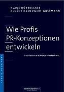 Wie Profis PR-Konzeptionen entwickeln. Das Buch zur Konzeptionstechnik.