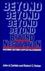 img - for Beyond Negotiation: Redeeming Customer-Supplier Relationships book / textbook / text book