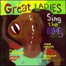 Great Ladies Sing The Blues ()