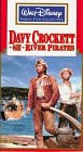 Davy Crockett and the River Pirates [VHS]