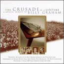 Crusade of a Lifetime: Tribute to Billy Graham
