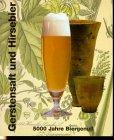 Gerstensaft und Hirsebier: 5000 Jahre Biergenuß