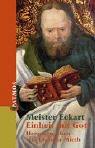 Meister Eckhart: Einheit mit Gott