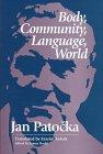 Body, Community, Language, World, Jan Patocka, 0812693582