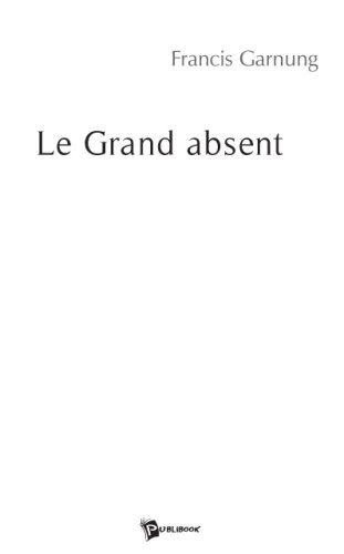 Le Grand Absent Le Grand Absent
