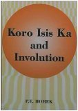 Koro Isis Ka and Involution, P. E. Homek, 0533142733