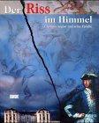 Der Riss im Himmel. Clemens August und seine Epoche. Katalog zum Gesamtprojekt Bonn - Brühl - Köln - Jülich - Miel, 13. Mai bis 1. Oktober 2000