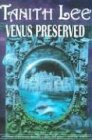 Venus Preserved, Tanith Lee, 1585674745