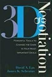 [ [ 3-D Negotiation: Powerful Tools to Change the Game in Your Most Important Deals ] ] By Lax, David A ( Author ) Oct - 2006 [ Hardcover ]