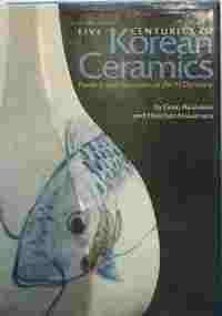 Five Centuries of Korean Ceramics: Pottery and Porcelain of the Yi Dynasty by Goro Akaboshi (1975-05-03)