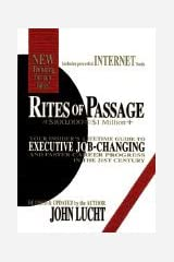 Rites of Passage at $100,000 to $1 Million+:; Your Insider`s Lifetime Guide to Executive Job-Changing & Faster Career Progress in the 21st Century [HC,2000] Hardcover