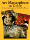 Art Masterpieces to Color: 60 Great Paintings from Botticelli to Picasso: 60 Great Paintings from Botticelli to Piccasso (Dover Colouring Books) (Dover Art Coloring Book)