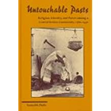 Untouchable Pasts: Religion, Identity, and Power Among a Central Indian Community, 1780-1950