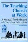 The Teaching Church at Work, Kenneth D. Blazier, 0817011919