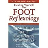 Healing Yourself with Foot Reflexology, Revised and Expanded: All-Natural Relief for Dozens of Ailments