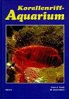 Korallenriff-Aquarium, Bd.5, Einzellige Organismen, Schwämme, marine Würmer und Weichtiere im Korallenriff und für das Korallenriff-Aquarium