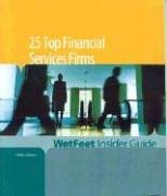 25 Top Financial Services Firms, 2006 Edition: WetFeet Insider Guide PDF