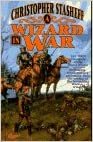 A Wizard in War: The Third Chronicle of the Rogue Wizard (The Rogue Wizard Series, No 3)