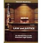 Law and Justice : An Introduction to the American Legal System, Abadinsky, Howard, 083041228X