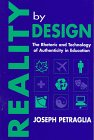 Reality by Design : The Rhetoric and Technology of Authenticity in Education, Petraglia, Joseph, 0805820418
