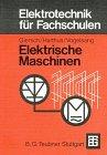 Elektrotechnik für Fachschulen / Elektrische Maschinen: Mit Einführung in die Leistungselektronik