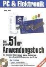 Das grosse 51er Anwendungsbuch: Vom einfachen Blinkprogramm bis zur Ansteuerung eines Graphik-LCD-Moduls über den I²C-Bus (PC & Elektronik)