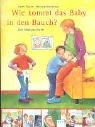 Wie kommt das Baby in den Bauch? Taschenbuch – 2003 Uschi Flacke Melanie Brockamp Arena 3401054600