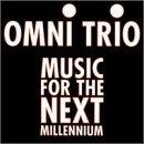 Music for the Next Millennium - Trio Omni