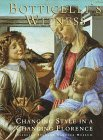 img - for Botticelli s Witness: Changing Styles in a Changing Florence book / textbook / text book