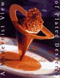 Modernist View: Plated Desserts (Culinary Arts Ser.))